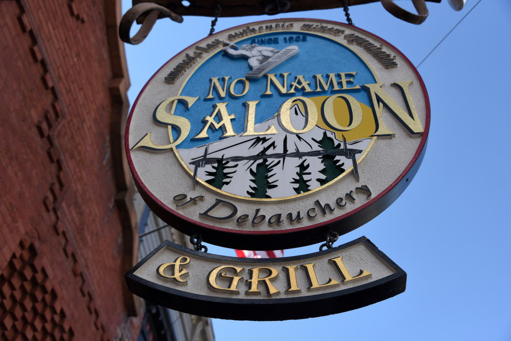 Don't forget to stop at No Name Saloon.