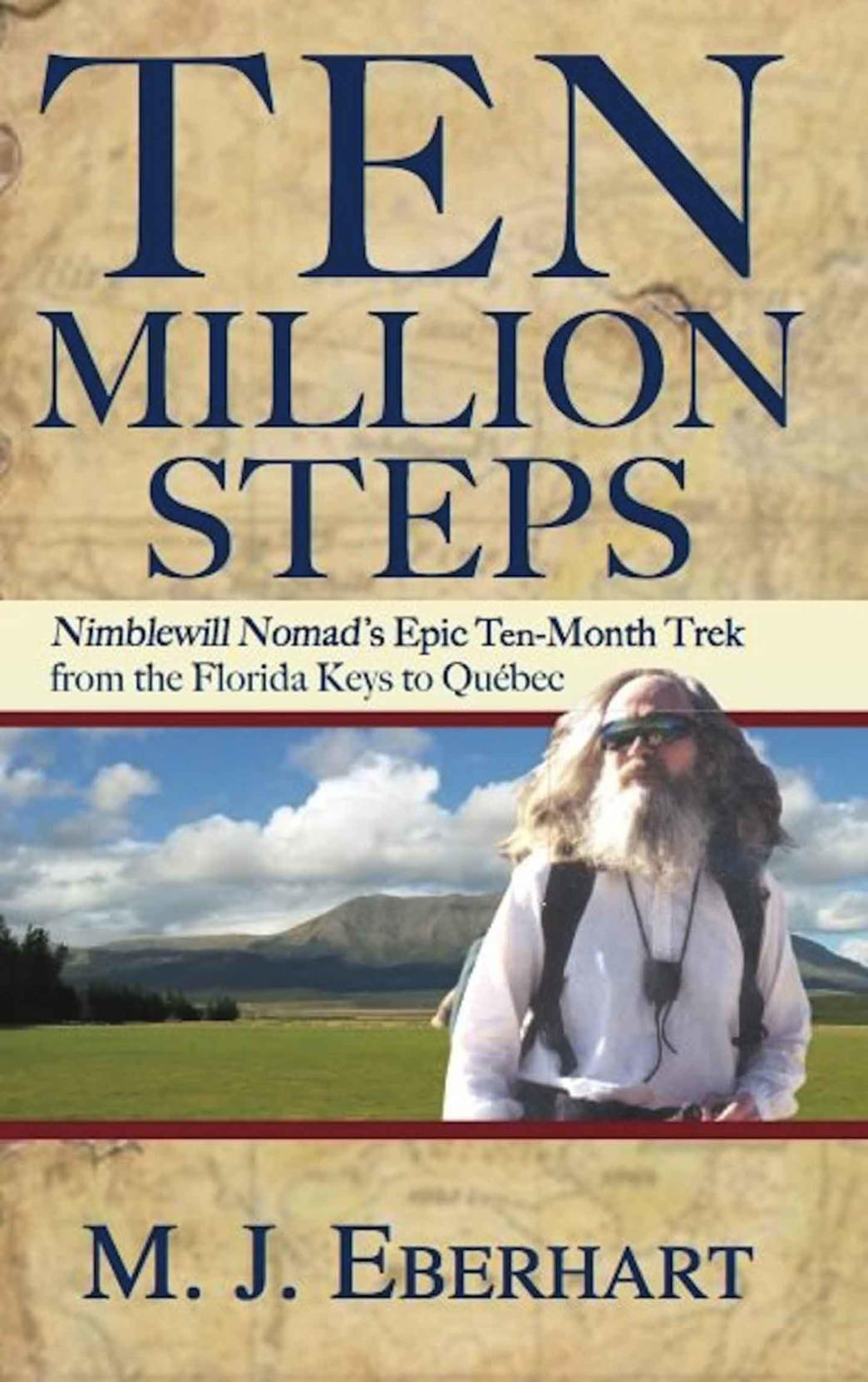 Eberhart's first book, Ten Million Steps, about his first hike from Key West, Florida, to Canada, is available at Menasha Ridge Press.
